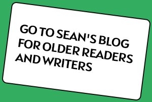 Go to Sean's blog for older readers and writers